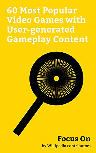 Focus On: 60 Most Popular Video Games with User-generated Gameplay Content: Grand Theft Auto V, Ark: Survival Evolved, Dota 2, Dying Light, The Witcher ... 3, Halo 4, etc. (English Edition)