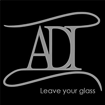 Leave your glass