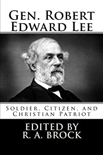 Gen. Robert Edward Lee: Soldier, Citizen, and Christian Patriot