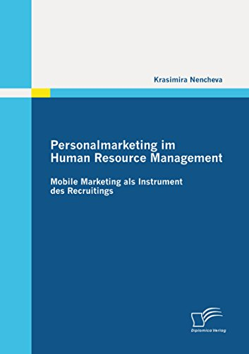 Personalmarketing im Human Resource Management: Mobile Marketing als Instrument des Recruitings