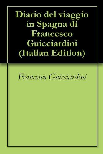 Diario del viaggio in Spagna di Francesco Guicciardini