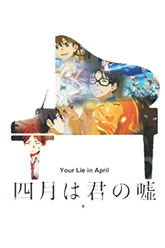 Your Lie In April Notebook: (110 Pages, Lined, 6 x 9)