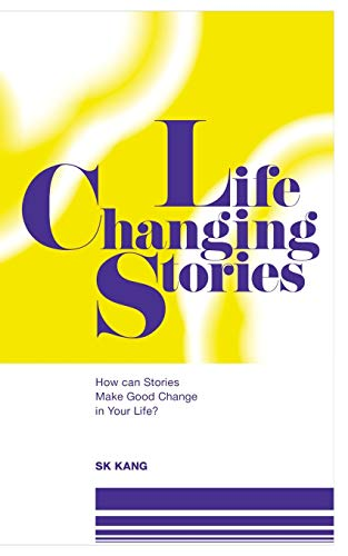 『Life Changing Stories: How can Stories Make Good Change in Your Life?』のトップ画像