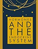HORMONES: HORMONES AND THE ENDOCRINE SYSTEM
