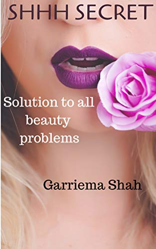 Shhhh Secret!: Solution to all beauty problems (English Edition)