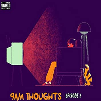 9am Thoughts Episode 2