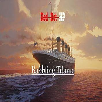 Babbling Titanic