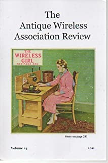 The Antique Wireless Association Review Volume 24 (2011)