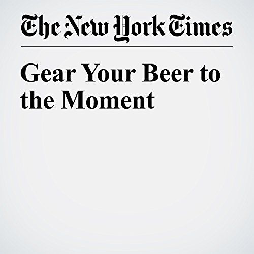 Gear Your Beer to the Moment cover art