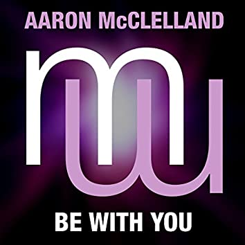 Be With You (Radio Edit)