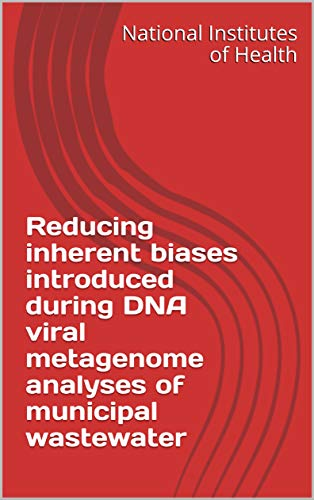 Reducing inherent biases introduced during DNA viral metagenome analyses of municipal wastewater (English Edition)