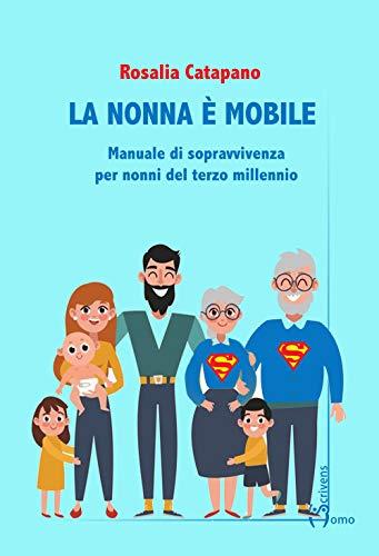 La nonna e mobile. Manuale di sopravvivenza per nonni del terzo millennio