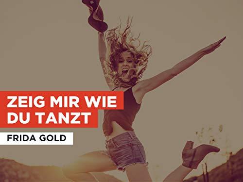 Zeig mir wie du tanzt im Stil von Frida Gold