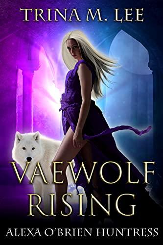 Vaewolf Rising (Alexa O'Brien Huntress Book 19) (English Edition)