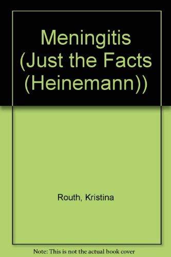 Meningitis (Just the Facts)