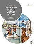Les peintres de Lyon autour de 1500