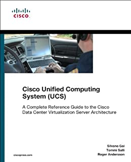 Cisco Unified Computing System (UCS) (Data Center): A Complete Reference Guide to the Cisco Data Center Virtualization Ser...