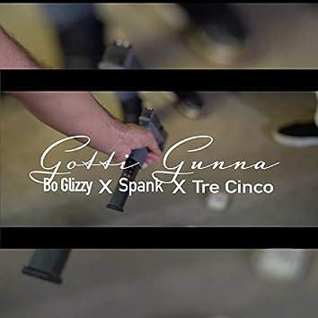 Gotti Gunna (feat. Tre Cinco & Spank)
