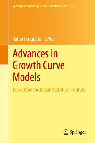 Advances in Growth Curve Models: Topics from the Indian Statistical Institute (Springer Proceedings in Mathematics & Statistics Book 46) (English Edition)