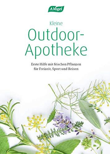 Kleine Outdoor-Apotheke: Erste Hilfe mit frischen Pflanzen für Freizeit, Sport und Reisen (German Edition)
