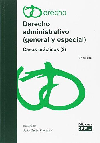 DERECHO ADMINISTRATIVO (GENERAL Y ESPECIAL). CASOS PRÁCTICOS (2)