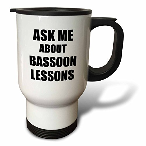 "3dRose "" Ask Me About Bassoon Lessons Self-Promotion Promotional Advert Advertising Music Teacher Marketing"" Travel Mug, 14 oz, Multicolor -  tm_161885_1"