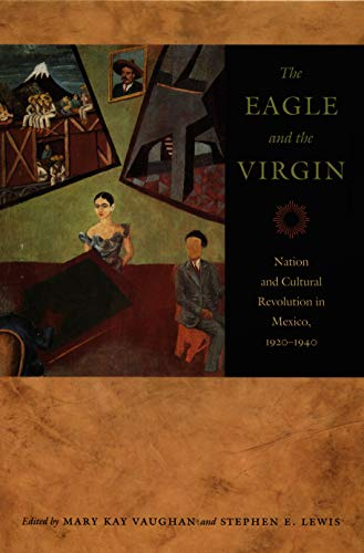 The Eagle and the Virgin: Nation and Cultural Revolution...