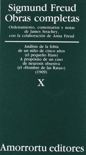 Obras Completas. Vol. X: Análisis De La Fobia De Un Niño De Cinco Años (El Pequeño Hans) Y A Propósito De Un Caso De Neurosis Obsesiva (El Hombre De ... del pequ (Obras Completas de Sigmund Freud)