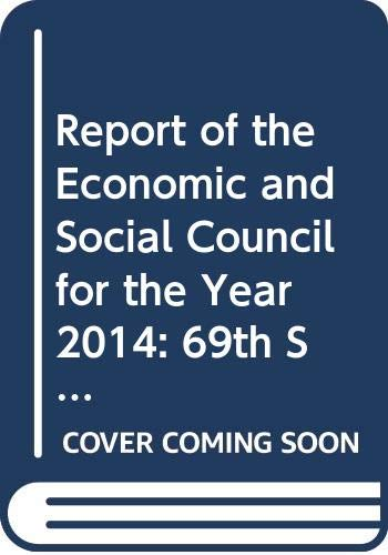 Report of the Economic and Social Council for 2013: 2014, 69th Session Supp No.3: Session 69: supplement 3 (A/69/3) (Official records)