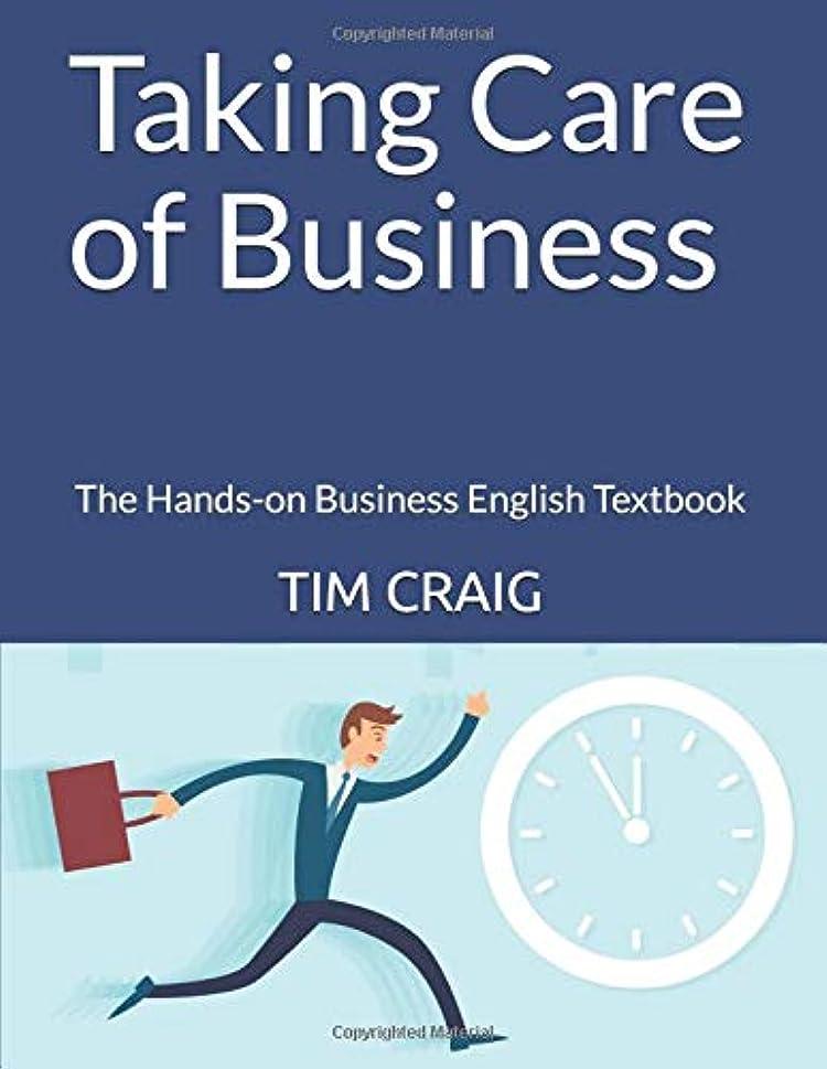 継続中スリチンモイパトロンTaking Care of Business: The Hands-on Business English Textbook