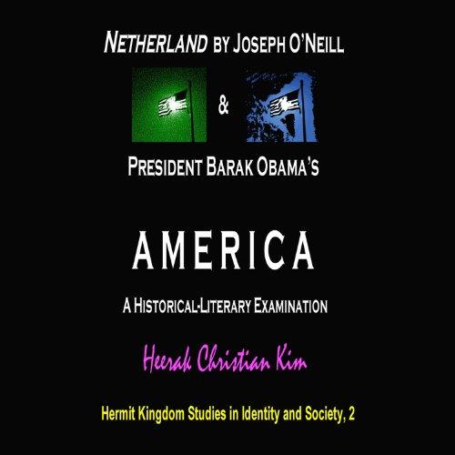Netherland by Joseph O'Neill & President Barak Obama's America audiobook cover art