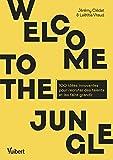 Welcome to the jungle - 100 idées innovantes pour recruter des talents et les faire grandir