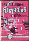 INSTALACIONES ELECTRICAS Tomo II. Alumbrado. Timbres y Pararrayos. Proyectos y Presupuestos