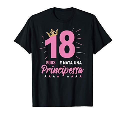 18 Anni Compleanno É Nata Una Principessa Annata 2003 Maglietta