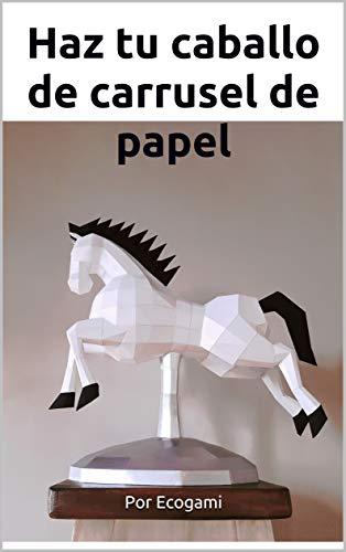Haz tu caballo de carrusel de papel: Rompecabezas 3D | Escultura de papel | Plantilla papercraft