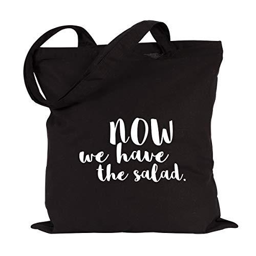 JUNIWORDS Jutebeutel, Wähle ein Motiv & Farbe, Now we have the salad. (Beutel: Schwarz, Text: Weiß)