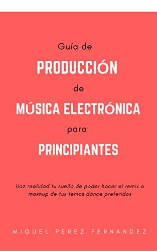 Guía de Producción de Música Electrónica para Principiantes