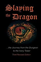 Slaying the Dragon: The Journey from the Dungeon to the Ivory Tower