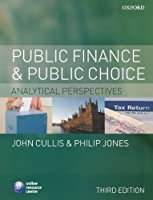 Public Finance and Public Choice: Analytical Perspectives by John Cullis Philip Jones(2009-10-25)