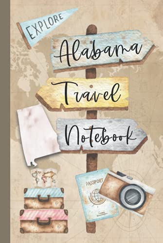 Alabama Travel Notebook: Vacation Log Book: Daily Traveling Record Journal, Half Blank, Half Dot Grid 100 Page Adventuring Diary, Gifts for Travelers