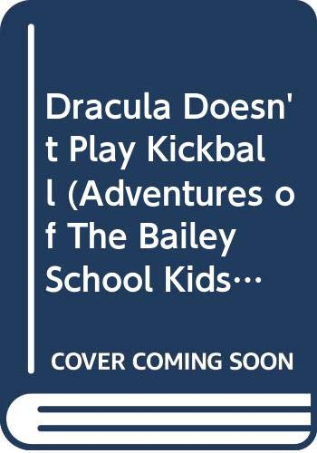 Dracula Doesn't Play Kickball (Adventures of Th... 0606305947 Book Cover