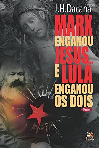 Marx enganou Jesus e Lula enganou os dois