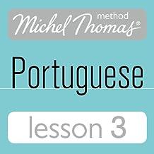 Michel Thomas Beginner Portuguese, Lesson 3