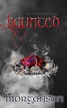 Haunted (The Elm Stone Saga Book 4) by [Shayla Morgansen]