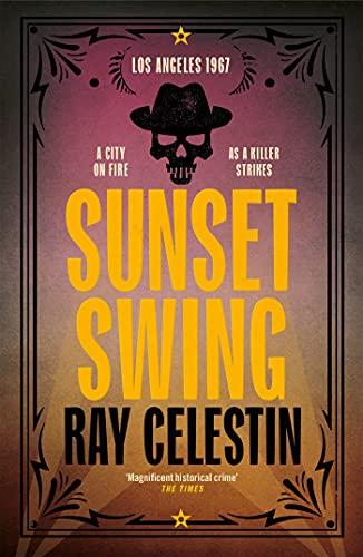 Sunset Swing (City Blues Quartet Book 4) by [Ray Celestin]