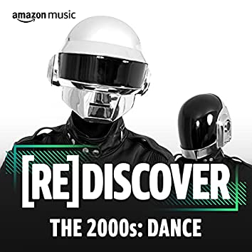 REDISCOVER The 2000s: Dance