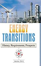 Energy Transitions: History, Requirements, Prospects (English Edition)