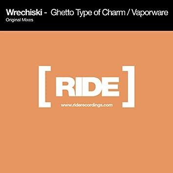 Ghetto Type of Charm / Vaporware