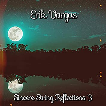 Sincere String Reflections 3