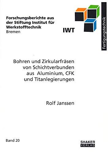 Bohren und Zirkularfräsen von Schichtverbunden aus Aluminium, CFK und Titanlegierungen